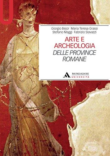 ARTE E ARCHEOLOGIA DELLE PROVINCE ROMANE Archeologia delle province (Manuali)