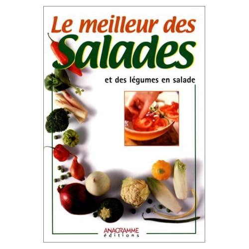 Le Meilleur des salades et des légumes en salade