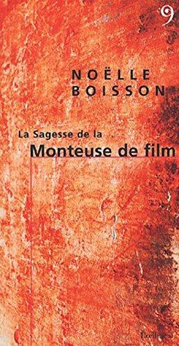 La Sagesse de la Monteuse de film par Noëlle Boisson