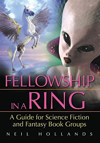 Fellowship in a Ring: A Guide for Science Fiction and Fantasy Book Groups by Neil Hollands (2009-12-30) par Neil Hollands