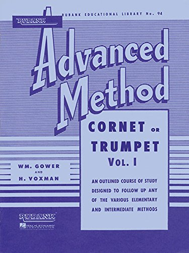 Rubank Advanced Method: Cornet or Trumpet, Vol. I: 1 (Rubank Educational Library)