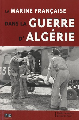 La Marine française dans la guerre d'Algérie