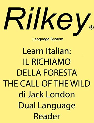 learn-italian-il-richiamo-della-foresta-the-call-of-the-wild-di-jack-london-dual-language-reader-eng