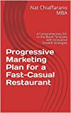 Progressive Marketing Plan for a Fast-Casual Restaurant: A Comprehensive, Fill-in-the-Blank Template with Innovative Growth Strategies (English Edition)