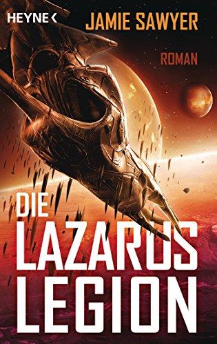 Die Lazarus-Legion: Roman -