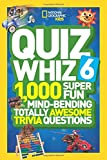 Quiz Whiz 6: 1,000 Super Fun Mind-Bending Totally Awesome Trivia Questions (Quiz Whiz )