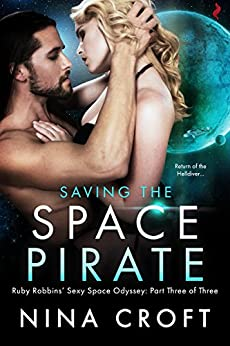 Saving the Space Pirate (Ruby Robbins' Sexy Space Odyssey) by [Croft, Nina]