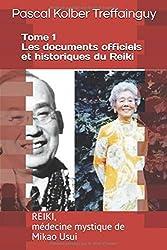 Reiki, médecine mystique de Mikao Usui: Tome 1 - Les documents historiques