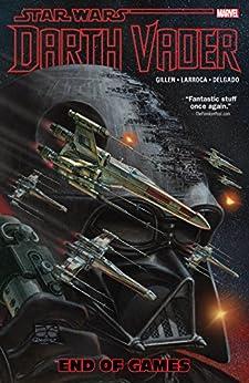 Star Wars: Darth Vader Vol. 4: End of Games (Darth Vader (2015-2016)) by [Gillen, Kieron]