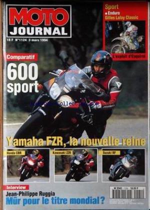 MOTO JOURNAL [No 1124] du 03/03/1994 - 600 SPORT - YAMAHA FZR - HONDA CBR - KAWASAKI ZZR - SUZUKI RF - JEAN-PHILIPPE RUGGIA - ENDURO - GILLES LALAY - EXPLOIT D'ESQUIROL.