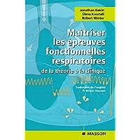 Maîtriser les épreuves fonctionnelles respiratoires : De la théorie à la clinique (Ancien Prix éditeur : 28,50 euros)