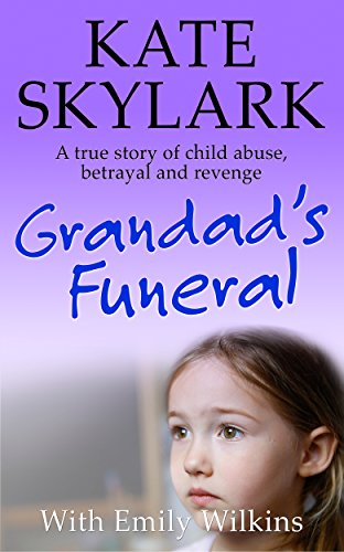 Grandads funeral a heartbreaking true story of child abuse grandads funeral a heartbreaking true story of child abuse betrayal and revenge fandeluxe Image collections