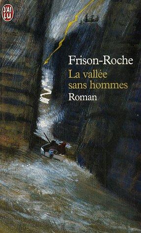 La vallée sans hommes par Roger Frison-Roche