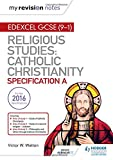 My Revision Notes Edexcel Religious Studies for GCSE (9-1): Catholic Christianity (Sp...