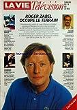 VIE TELEVISION (LA) du 14-05-1994 roger zabel occupe le terrain les deux amies charles dumont tahar diaout coppelia