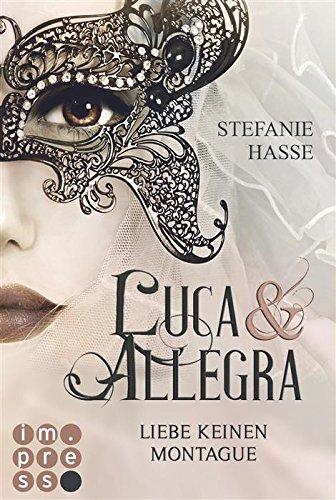 Liebe keinen Montague (Luca & Allegra 1) von [Hasse, Stefanie]