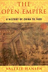 The Open Empire - A History of China to 1600