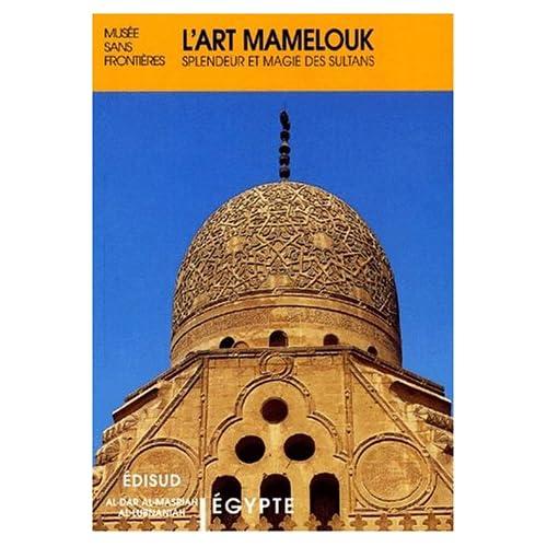 L'art mamelouk : Splendeur et magie des sultans