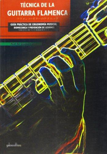 Técnica de la guitarra flamenca : guía práctica de ergonomía musical biomecánica y prevención de lesiones