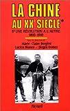 LA CHINE AU XXEME. Tome 1, D'une révolution à l'autre (1895-1949)