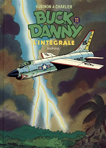 Buck Danny - L'intégrale - tome 11 - Buck Danny 11 (intégrale) 1970 - 1979 par Charlier Jean-Michel