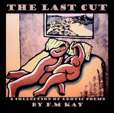 [The Last Cut] (By: F.M. Kay) [published: March, 2009] (Cut Accent)