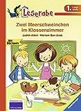 Zwei Meerschweinchen im Klassenzimmer (Leserabe - 1. Lesestufe)