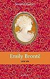 Emily Brontë : une vie | Le Dantec, Denise (1939-....). Auteur