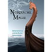 Nordische Magie: Schamanismus und die Runengeheimnisse