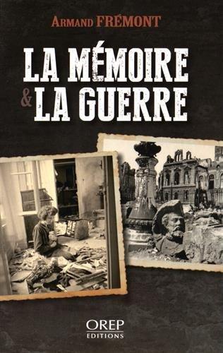 La mémoire & la guerre par Armand Frémont