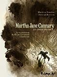 Les années 1852-1869 : la vie aventureuse de celle que l'on nommait Calamity Jane   Perrissin, Christian. Auteur