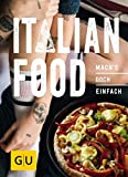 Italian Food: Mach´s doch einfach! (GU Smart Cook Book - Trend)