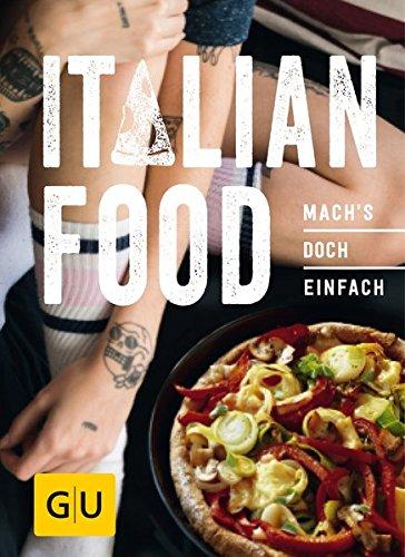 Italian Food: Mach´s doch einfach! (GU Smart Cook Book - Trend)