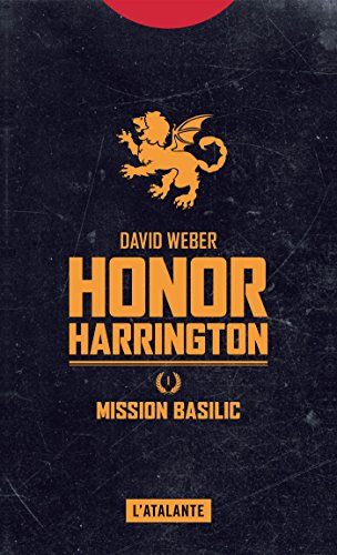 Mission Basilic: Honor Harrington, T1