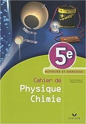 Cahier de Physique Chimie 5e : Activités et exercices