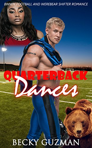 Quarterback Dances: BWWM Football and Werebear Shifter Romance (English Edition)
