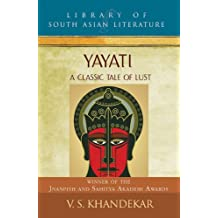 Yayati: A Classic Tale of Lust (Library of South Asian Literature)