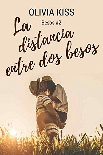 La Distancia Entre Dos Besos por Olivia Kiss epub