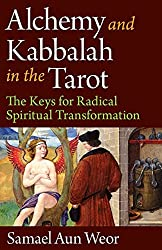 Alchemy and Kabbalah in the Tarot: The Keys of Radical Spiritual Transformation by Samael Aun Weor (2010-06-25)