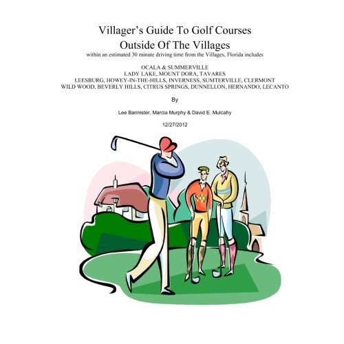 Villager's Guide To Golf Courses Outside Of The Villages par  Lee Bannister