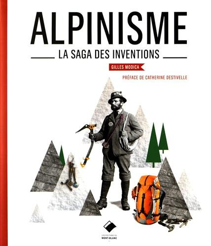 Alpinisme : La saga des inventions