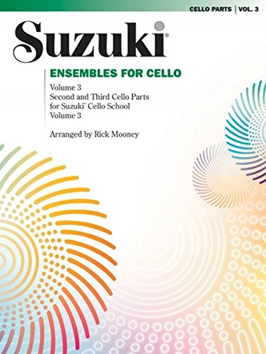 Ensembles for Cello, Volume 3: Second and Third Cello Parts for Suzuki Cello School Volume 3