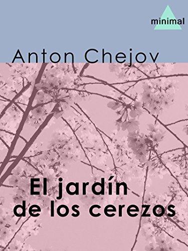 El jardín de los cerezos (El gran teatro del Mundo) por Anton Chejov