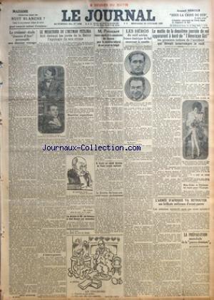 JOURNAL (LE) [No 12785] du 19/10/1927 - LE CROISEUR-ECOLE JEANNE D'ARC ACCOMPLIT SON DERNIER VOYAGE PAR EMILE CONDROYER LE MEURTRIER DE L'HETMAN PETLURA FAIT DEVANT LES JURES DE LA SEINE L'APOLOGIE DE SON CRIME LES MISSIONS DE MM. JEAN HENNESSY ET RENE BESNARD SONT RENOUVELLEES M. POINCARE INSISTE AUPRES DE LA COMMISSION DES FINANCES POUR LE MAINTIEN INTEGRAL DE SON PROJET DE BUDGET M. VESSIOT EST NOMME DIRECTEUR DE L'ECOLE NORMALE SUPERIEURE LA DIRECTION DES BEAUX-ARTS SERAIT VACANTE PROC
