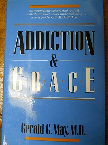 Addiction and Grace por Gerald G. May