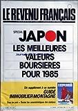 REVENU FRANCAIS (LE) [No 170] du 01/10/1984 - SPECIAL JAPON - LES MEILLEURES VALEURS BOURSIERES POUR 1985...