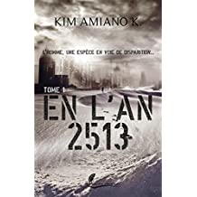 L'homme, une espèce en voie de disparition...: Saga de science-fiction (En l'an 2513)