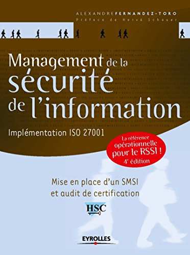 Management de la scurit de l'information, 4e dition: Implmentation ISO 27001 - Une rfrence oprationnelle pour le RSSI