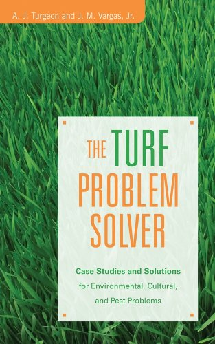 The Turf Problem Solver: Case Studies and Solutions for Environmental, Cultural and Pest Problems -