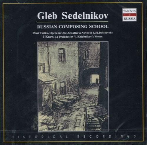 gleb-sedelnikov-russian-composing-school-poor-folks-opera-in-one-act-after-a-novel-of-fm-dostoe